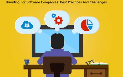 Branding For Software Companies: Best Practices And Challenges
