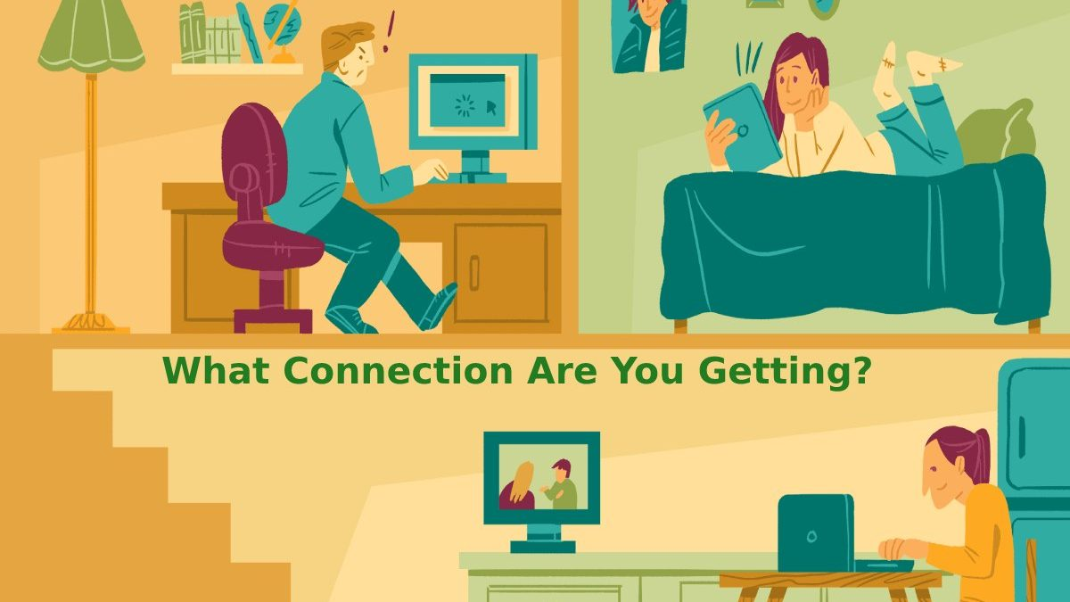 What Connection Are You Getting?