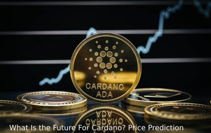 What Is the Future For Cardano_ Price Prediction